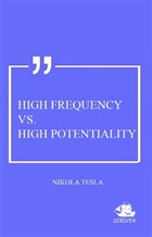 High Frequency Vs. High Potentiality