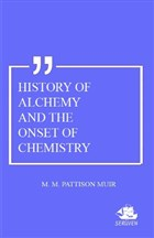 History Of Alchemy And The Onset Of Chemistry