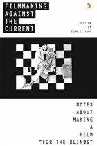 Filmmaking Against The Current - Notes About Making A Film For The Blinds