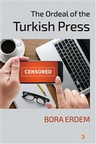 The Ordeal of the Turkish Press