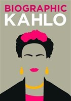 Biographic: Kahlo : Great Lives in Graphic Form