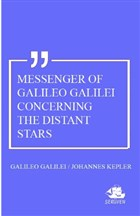 Messenger Of Galileo Galilei Concerning The Distant Stars
