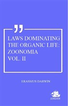 Laws Dominating The Organic Life: Zoonomia Vol. 2
