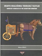 Urartu Krallığında Tekerlekli Taşıtlar - Wheeled Vehicles In The Urartian Kingdom