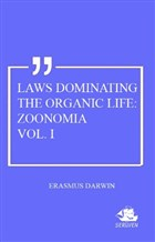 Laws Dominating The Organic Life: Zoonomia Vol. 1