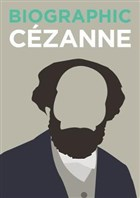 Biographic: Cezanne: Great Lives in Graphic Form